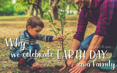 Why We Celebrate Earth Day as a Family!!
