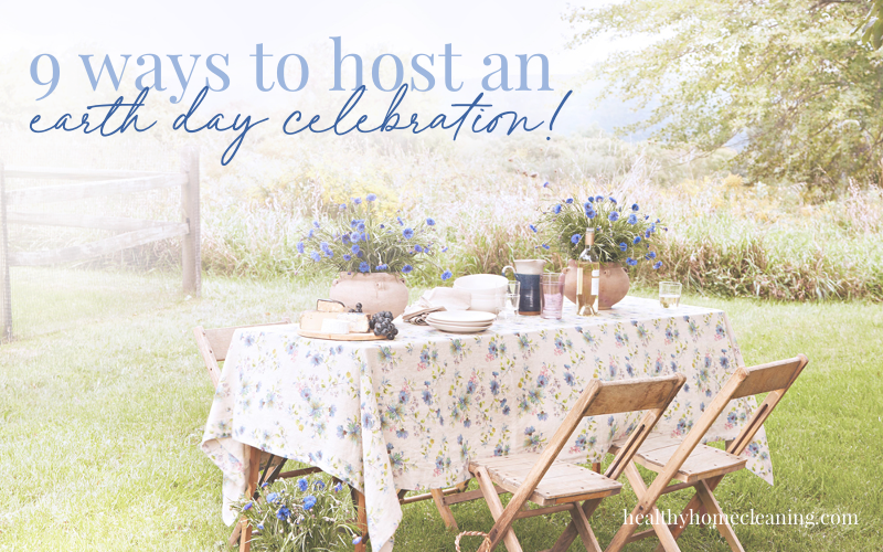 9 Ways to Throw an Eco-Friendly Earth Day Bash!!